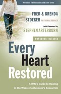 Every Heart Restored - a Wife's Guide to Healing in the Wake of a Husband's Sexual Sin (Every Man Series) eBook