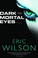 Dark to Mortal Eyes eBook