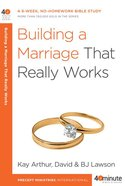 Building a Marriage That Really Works (40 Minute Bible Study Series)