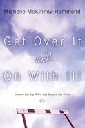 Get Over It and on With It eBook