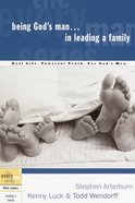 Every Man Bss: Being God's Man in Leading a Family (Every Man Bible Studies Series) eBook