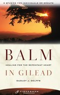 Balm in Gilead: Healing For the Repentant Heart (Fisherman Bible Studyguide Series)