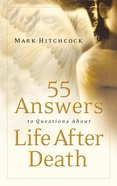 55 Answers to Questions About Life After Death eBook