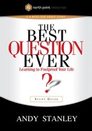 The Best Question Ever (Study Guide) (North Point Resources Series)