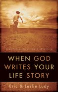 When God Writes Your Life Story eBook