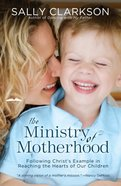 The Ministry of Motherhood eBook
