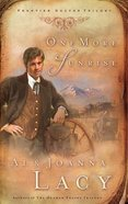 Ftd #01: One More Sunrise (#01 in Frontier Doctor Trilogy Series)