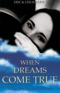 When Dreams Come True eBook