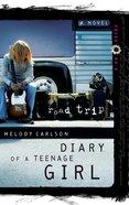 Road Trip (#03 in Diary Of A Teenage Girl: Chloe Series)
