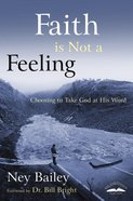 Faith is Not a Feeling eBook