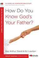 How Do You Know God's Your Father (40 Minute Bible Study Series) eBook