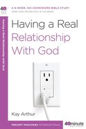 Having a Real Relationship With God (40 Minute Bible Study Series) eBook
