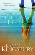 Where Yesterday Lives eBook