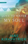 Love to Water My Soul eBook