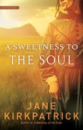 A Sweetness to the Soul eBook