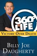 360-Degree Life: Victory Over Death eBook