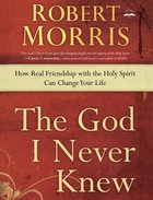 The God I Never Knew eBook