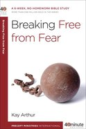 Breaking Free From Fear (40 Minute Bible Study Series) eBook