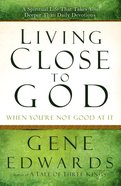 Living Close to God (When You'Re Not Good At It) eBook