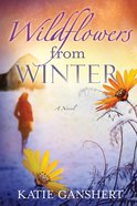 Wildflowers From Winter eBook