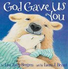 God Gave Us You (God Gave Us Series) eBook