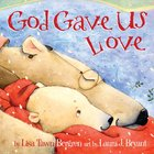 God Gave Us Love (God Gave Us Series) eBook