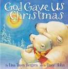 God Gave Us Christmas (God Gave Us Series) eBook