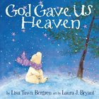 God Gave Us Heaven (God Gave Us Series) eBook