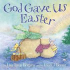 God Gave Us Easter (God Gave Us Series) eBook