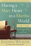 Having a Mary Heart in a Martha World Study Guide eBook