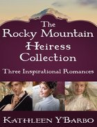 The Rocky Mountain Heiress Collection eBook