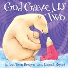 God Gave Us Two (God Gave Us Series) eBook