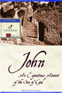John: An Eyewitness Account of the Son of God (Fisherman Bible Studyguide Series) eBook