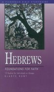 Hebrews: Foundations For Faith (Fisherman Bible Studyguide Series)