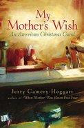 My Mother's Wish eBook