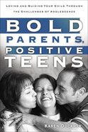 Bold Parents, Positive Teens eBook