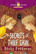 Secrets of Thief Cave (#02 in Camp Wanna Banana Series) eBook