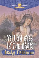 Yellow Eyes in the Dark (#03 in Camp Wanna Banana Series) eBook
