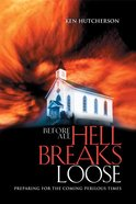 Before All Hell Breaks Loose eBook