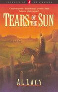 Tears of the Sun (#04 in Journeys Of The Stranger Series) eBook