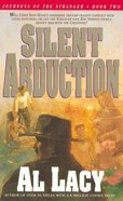 Silent Abduction (#02 in Journeys Of The Stranger Series) eBook