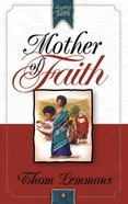 Mother of Faith (#03 in Daughters Of Faith Series) eBook