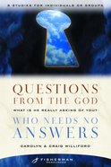 Questions From the God Who Needs No Answers (Fisherman Resource Studies) eBook