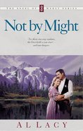 Not By Might (#08 in Angel Of Mercy Series)