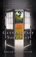Getting Past Your Past eBook