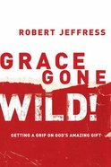 Grace Gone Wild! eBook