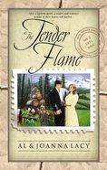 The Tender Flame (#03 in Mail Order Bride Series) eBook
