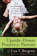 Upside-Down Prayers For Parents eBook
