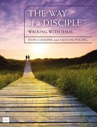 The Way of a Disciple: Walking With Jesus (Walking With God Series) eBook