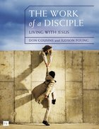 The Work of a Disciple: Living Like Jesus (Walking With God Series) eBook